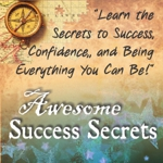 Awesome Success Secrets
